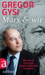 Gysi Marx und wir